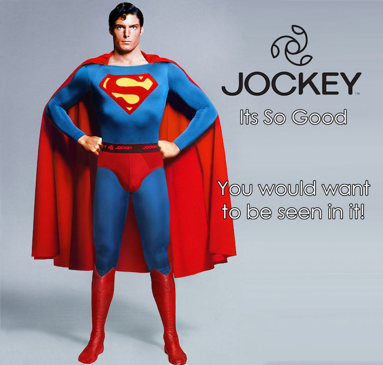 """Superman Creative advertising with """"It's So Good"""", And """"You Would Want to be seen in it""""."""